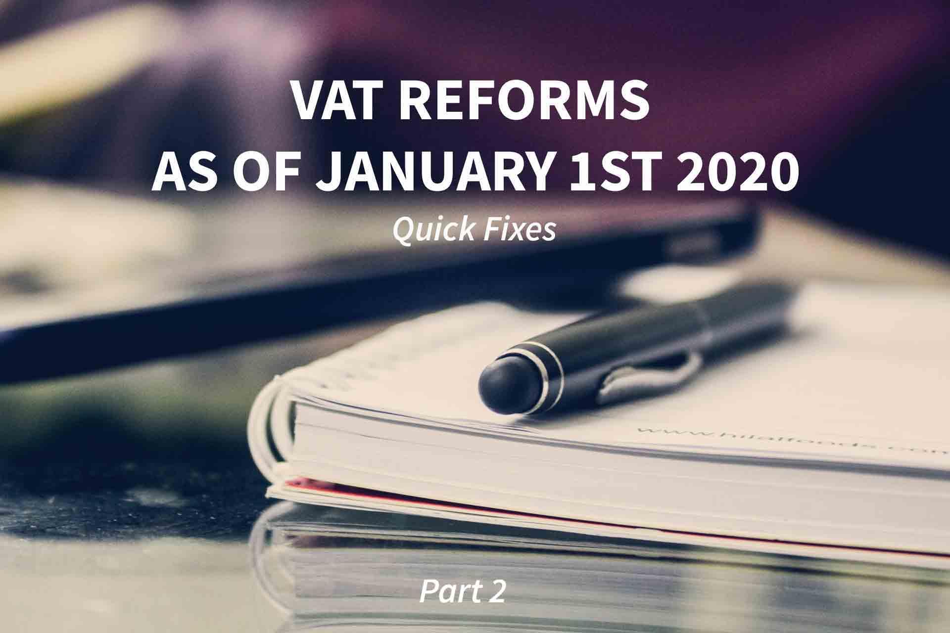 VAT Reforms - Quick Fixes - January 1st 2020 - Part 2