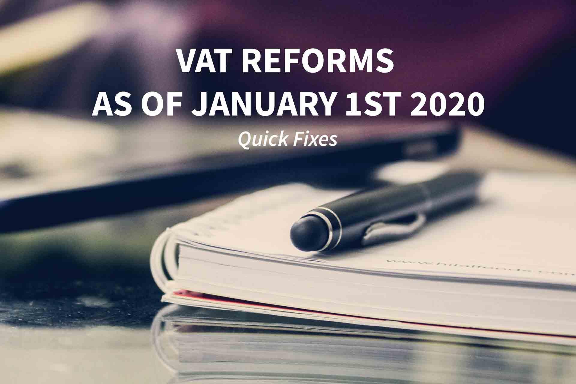 VAT Reforms - Quick Fixes - January 1st 2020